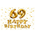 happy birthday 69th celebration gold balloons and vector image vector image