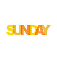 sunday phrase overlap color no transparency vector image vector image