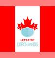 corona virus in canada 2019-ncov canadian flag vector image