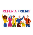 refer a friend friendly smiling people group vector image vector image