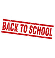 square grunge red back to school stamp vector image vector image