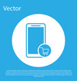 blue mobile phone and shopping cart icon isolated vector image vector image