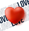red heart with text love valentine day love vector image vector image