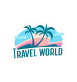 travel world icon or label with palm trees clouds vector image