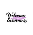 welcome summer lettering vector image