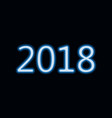 2018 blue neon sign new year vector image vector image