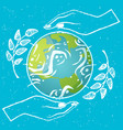 earth protection day globe planet and hands branch vector image