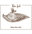 khao kan chin from traditional thai food vector image vector image