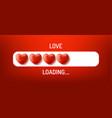 love loading concept progress status bar vector image vector image