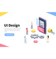 ux or ui design concept people standing around vector image vector image