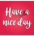 Have a Nice Day Lettering Design vector image vector image