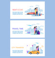 rent car travel time city transfer journey vector image vector image