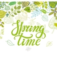 Spring time letteringGreen leavesplant vector image