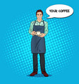 pop art bartender with cup of coffee in cafe vector image vector image