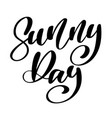 sunny day text hand drawn lettering handwritten vector image