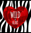 wild at heart background with zebra skin pattern vector image vector image
