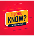 Did you know facts background