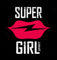 super girl power - graphic print fashion drawing vector image vector image
