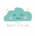 good night and sweet dreams cute cloud cartoon vector image vector image