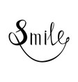 smile inspirational quote about happy vector image
