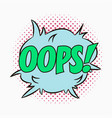 comic speech bubbles with emotions - oops vector image vector image