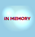 in memory concept colorful word art vector image vector image