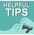 Hand holding megaphone with HELPFUL TIPS vector image vector image