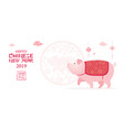 pig character chinese new year 2019 vector image vector image