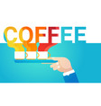 hand hold coffee cup break breakfast drink vector image vector image