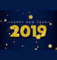 happy new year 2019 gold glitter card number vector image