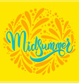 midsummer hand drawn ettering vector image