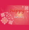 postcard - happy birthday flowers on a pink vector image vector image
