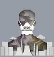 stop air pollution in paper vector image