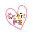 cutie pie vector image vector image