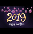 gold 2019 happy new year background for your vector image vector image