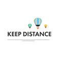 keep distance to prevent coronavirus pandemic vector image vector image