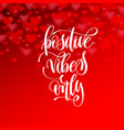 positive vibes only hand lettering motivation vector image vector image