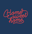 the inscription home sweet home vector image
