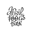 april fool s day - hand drawn black lettering on a vector image