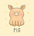 cute pig cartoon hand drawn style vector image vector image
