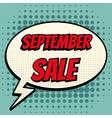September sale comic book bubble text retro style vector image