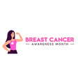 breast cancer month women fight concept web banner vector image vector image