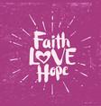 faith hope love vector image vector image