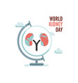 world kidney day with earth globe and clouds vector image vector image