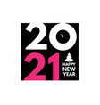 2021 text logo design happy new year label vector image