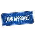loan approved blue square grunge textured isolated vector image vector image