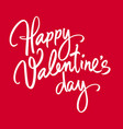 happy valentines day handwritten lettering white vector image vector image