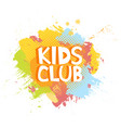 kids club fun letters in abstract colorful paint vector image vector image