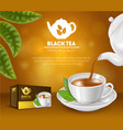 realistic detailed 3d black tea ads vector image vector image