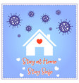 stay at home to be safe from corona virus vector image vector image